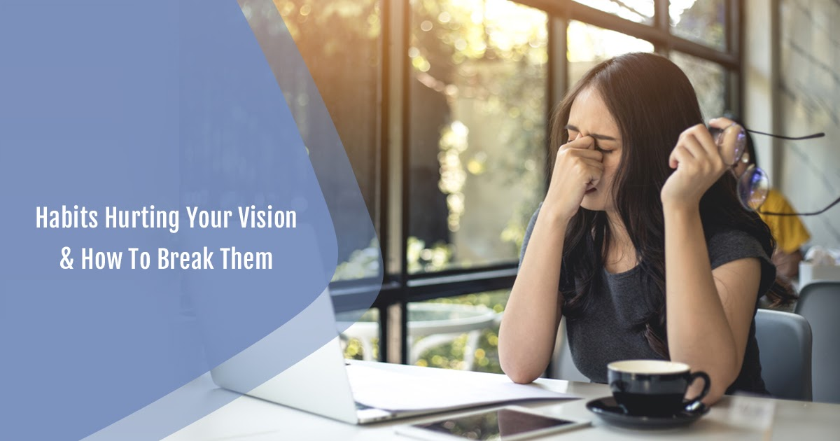 8 Everyday Habits That Are Hurting Your Vision & How to Break Them | Presbyopia Life