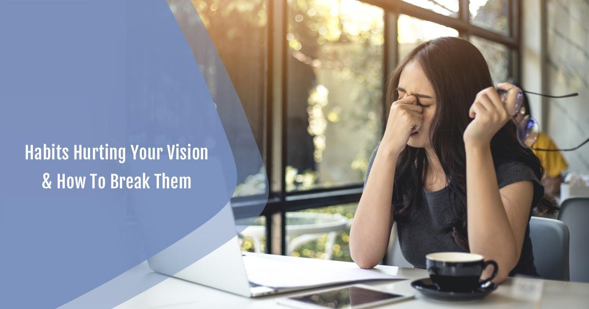 Bad Vision Habits